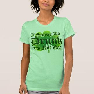 I Swear To DRUNK Im not God! Tshirts