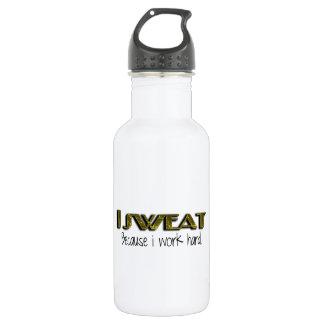I sweat because I work hard 532 Ml Water Bottle