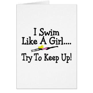 I Swim Like A Girl Try To Keep Up Greeting Card