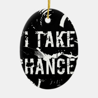 i take chances.  Feel Good.Tell the World. Ceramic Oval Decoration