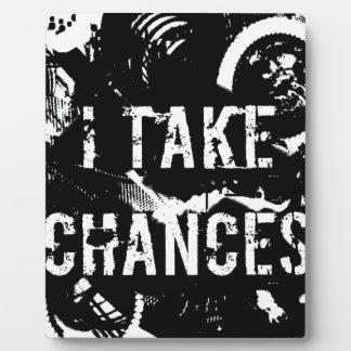 i take chances.  Feel Good.Tell the World. Display Plaque
