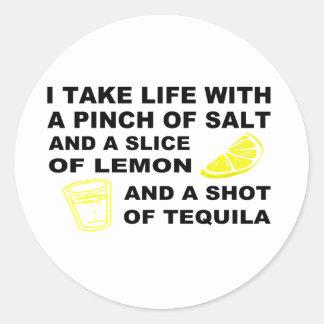 I take life with a pinch of salt - Tequila design Round Sticker