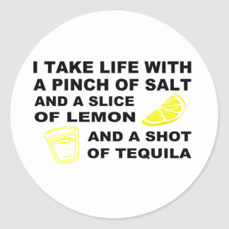I take life with a pinch of salt - Tequila design Round Stickers
