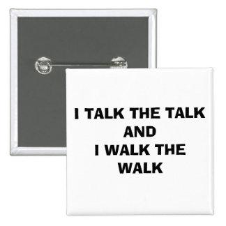I TALK THE TALK AND I WALK THE WALK 15 CM SQUARE BADGE