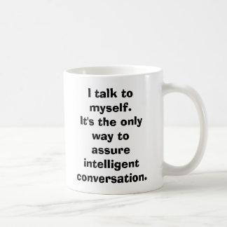 I talk to myself. coffee mug