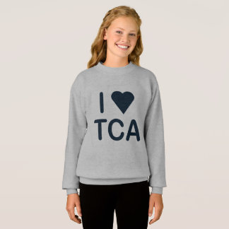 I ♥ TCA - Girl's Sweatshirt