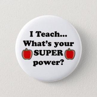 I teach 6 cm round badge