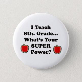 I teach 8th. Grade 6 Cm Round Badge