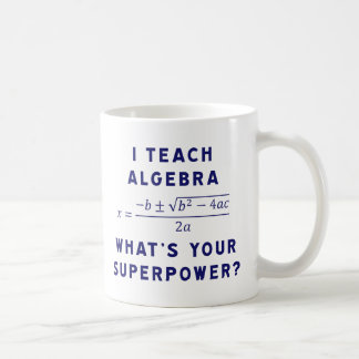 I Teach Algebra / What's Your Superpower Coffee Mug