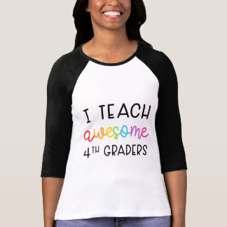I Teach Awesome 4th Graders T-Shirt