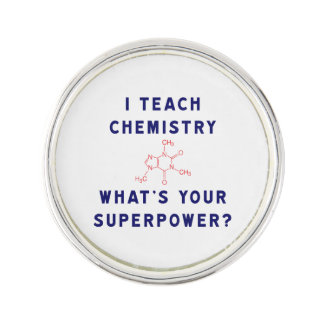 I Teach Chemistry What's Your Superpower? Lapel Pin