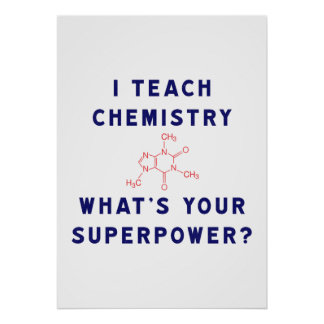 I Teach Chemistry What's Your Superpower? Poster