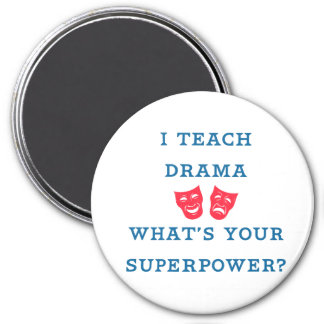 I Teach Drama What's Your Superpower? 7.5 Cm Round Magnet