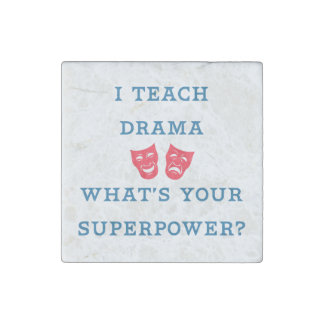 I Teach Drama What's Your Superpower? Stone Magnet