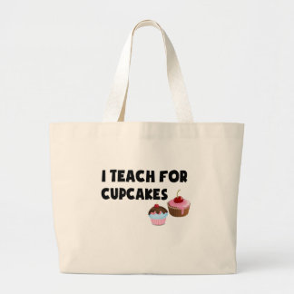 I Teach For Cupcakes Tote Bags