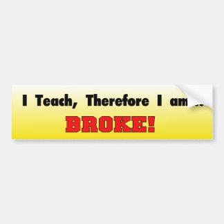I Teach Funny Bumper Sticker