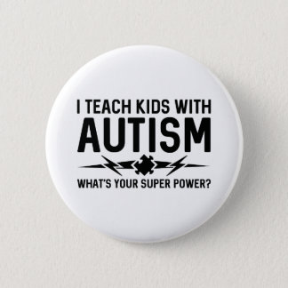 I Teach Kids With Autism 6 Cm Round Badge