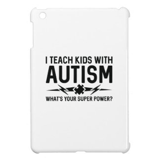I Teach Kids With Autism Case For The iPad Mini