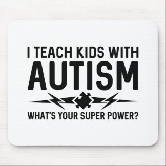 I Teach Kids With Autism Mouse Pad
