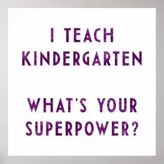 I Teach Kindergarten What s Your Superpower Print