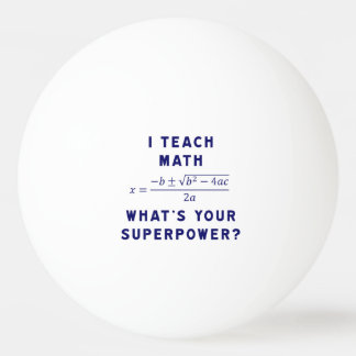 I Teach Math What's Your Superpower? Ping Pong Ball