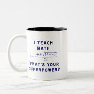I Teach Math / What's Your Superpower? Two-Tone Coffee Mug
