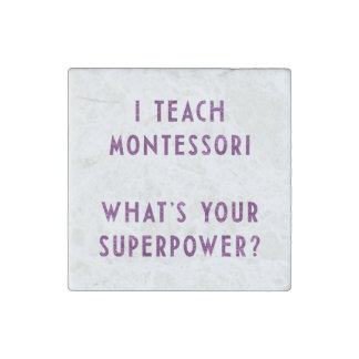 I Teach Montessori What's Your Superpower? Stone Magnet