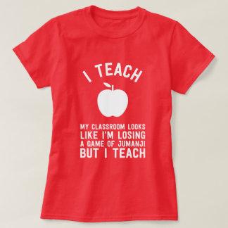I teach my classroom looks like I'm losing a game T-Shirt