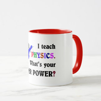 I Teach Physics. What's Your Super Power? Mug