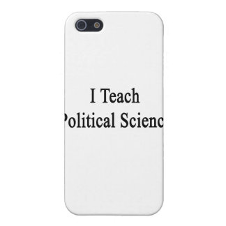 I Teach Political Science iPhone 5 Cases