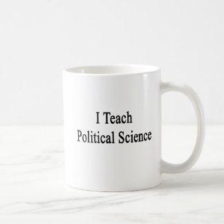 I Teach Political Science Coffee Mug