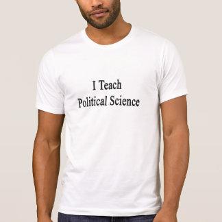 I Teach Political Science T Shirt