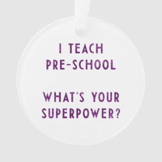 I Teach Pre-School What's Your Superpower?