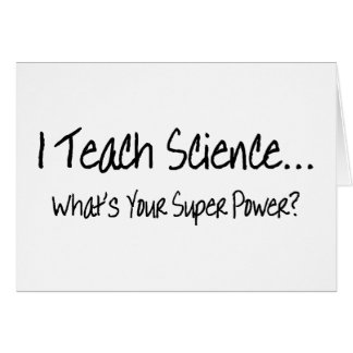 I Teach Science Whats Your Super Power Cards