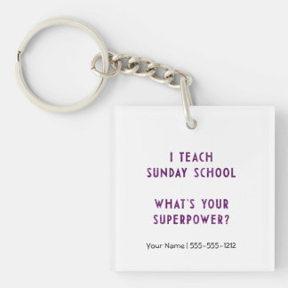 I Teach Sunday School What's Your Superpower? Key Ring