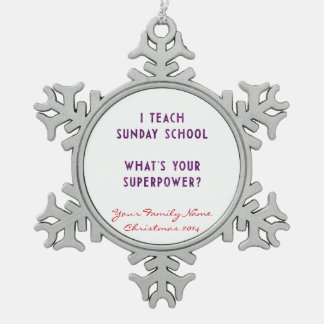 I Teach Sunday School What's Your Superpower? Pewter Snowflake Decoration