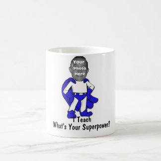 I Teach, What is Your Superpower? Mug