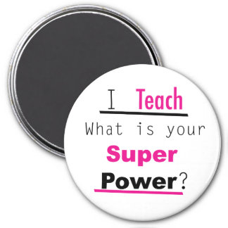 I Teach What's Your Superpower Magnet for Teachers