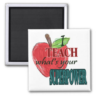 I teach...whats your superpower square magnet