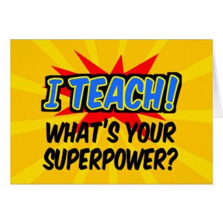 I Teach What's Your Superpower Superhero Teacher Card