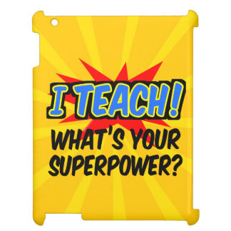 I Teach What's Your Superpower Superhero Teacher iPad Case