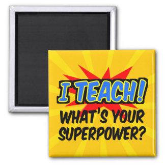 I Teach What's Your Superpower Superhero Teacher Magnet