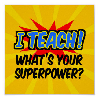 I Teach What's Your Superpower Superhero Teacher Poster