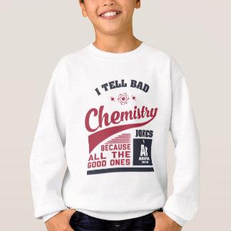 I Tell Bad Chemistry Jokes Sweatshirt