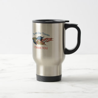 I THANK OUR TROOPS STAINLESS STEEL TRAVEL MUG