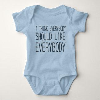 I Think Everybody Should Like Everybody Baby Bodysuit