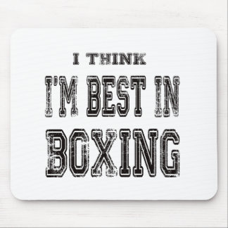 I Think I m Best In Boxing Mousepad