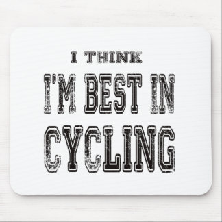 I Think I m Best In Cycling Mousepad