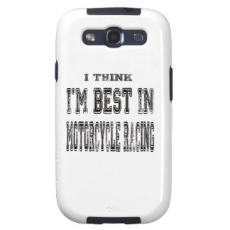 I Think I m Best In Motorcycle Racing Samsung Galaxy S3 Cover