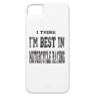 I Think I m Best In Motorcycle Racing iPhone 5 Cases